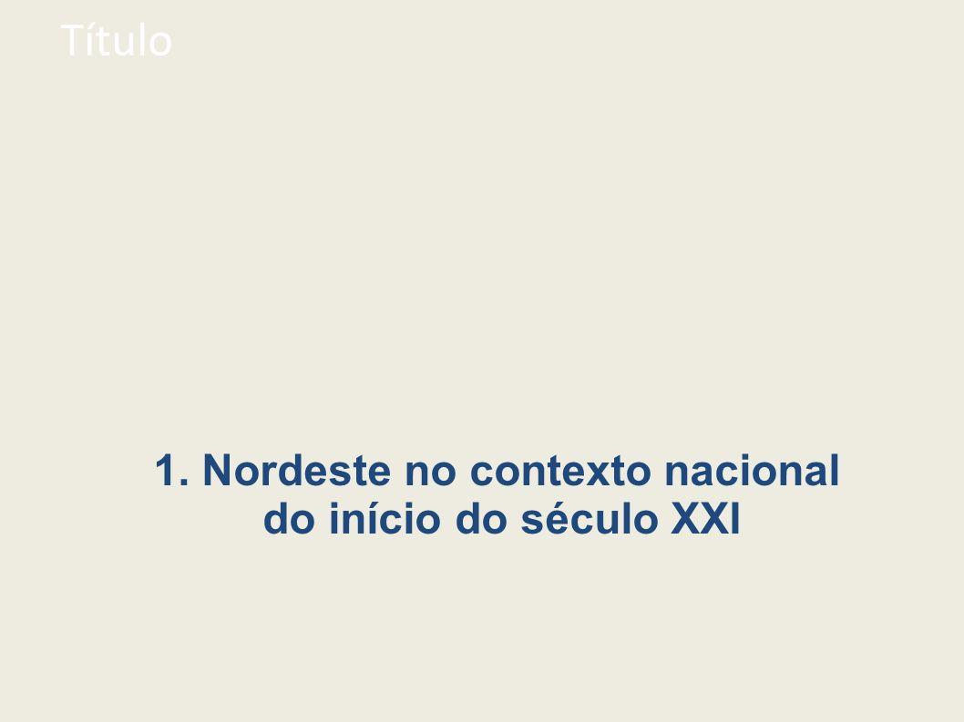 Título 1. Nordeste no contexto nacional do início do século XXI 3