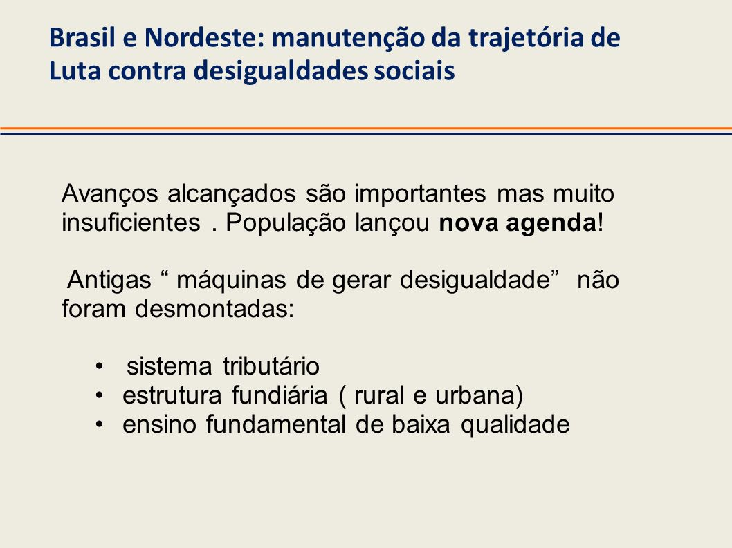 Brasil e Nordeste: manutenção da trajetória de