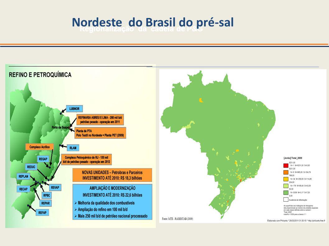 Nordeste do Brasil do pré-sal Regionalização da cadeia de P&G