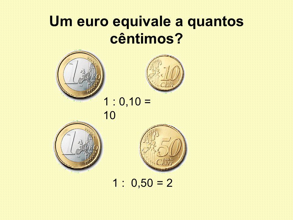 Um euro equivale a quantos cêntimos