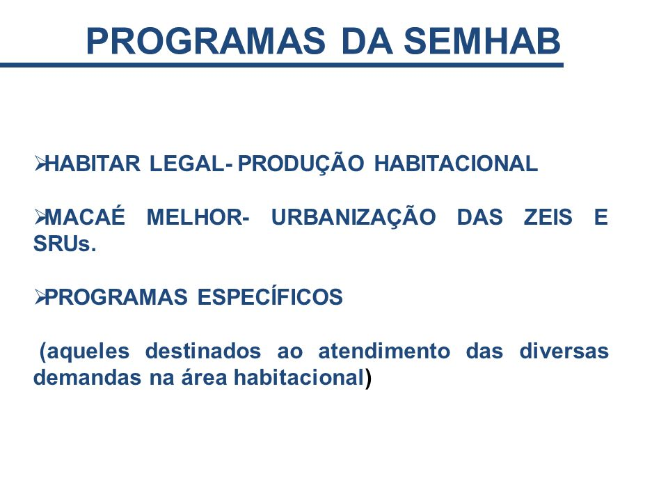 PROGRAMAS DA SEMHAB HABITAR LEGAL- PRODUÇÃO HABITACIONAL