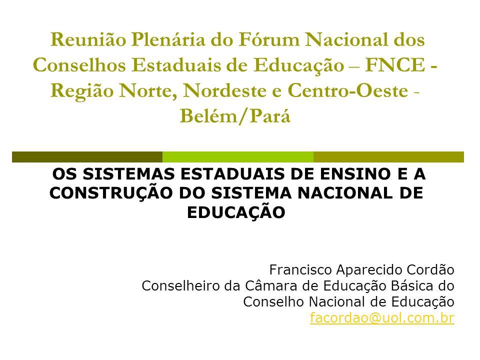 Reunião Plenária do Fórum Nacional dos Conselhos Estaduais de Educação – FNCE - Região Norte, Nordeste e Centro-Oeste - Belém/Pará