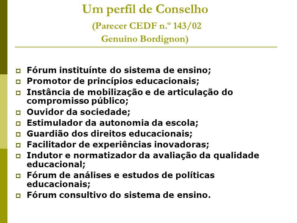 Um perfil de Conselho (Parecer CEDF n.º 143/02 Genuíno Bordignon)