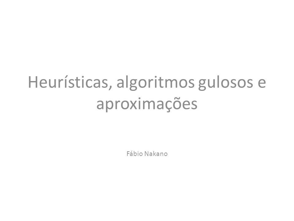 Heurísticas, algoritmos gulosos e aproximações