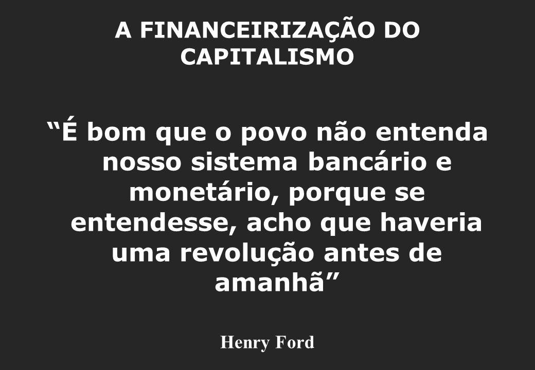 A FINANCEIRIZAÇÃO DO CAPITALISMO