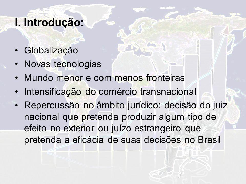 I. Introdução: Globalização Novas tecnologias
