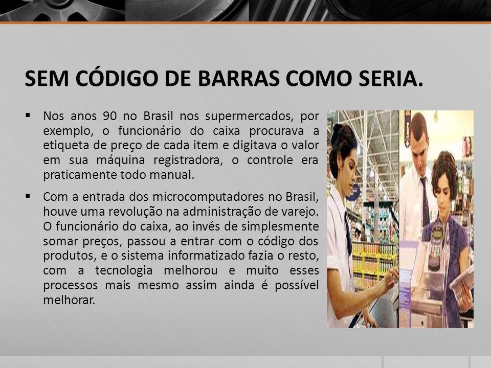 SEM CÓDIGO DE BARRAS COMO SERIA.