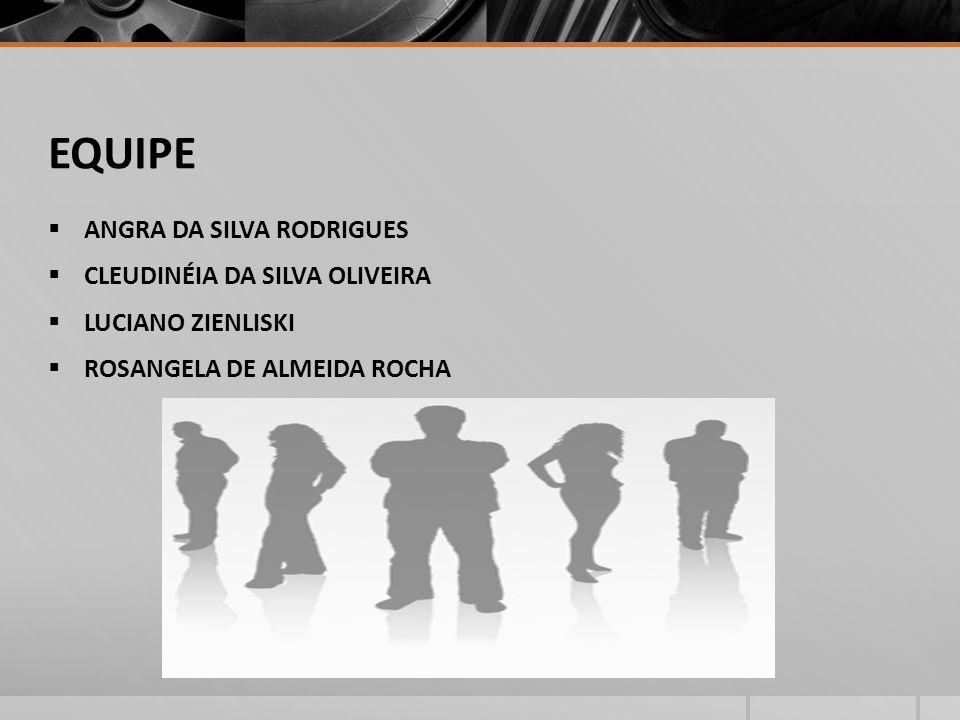 EQUIPE ANGRA DA SILVA RODRIGUES CLEUDINÉIA DA SILVA OLIVEIRA