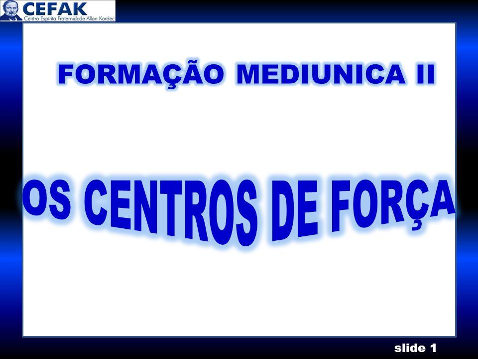 FORMAÇÃO MEDIUNICA II OS CENTROS DE FORÇA