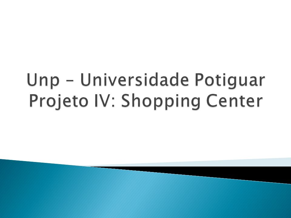 Unp – Universidade Potiguar Projeto IV: Shopping Center