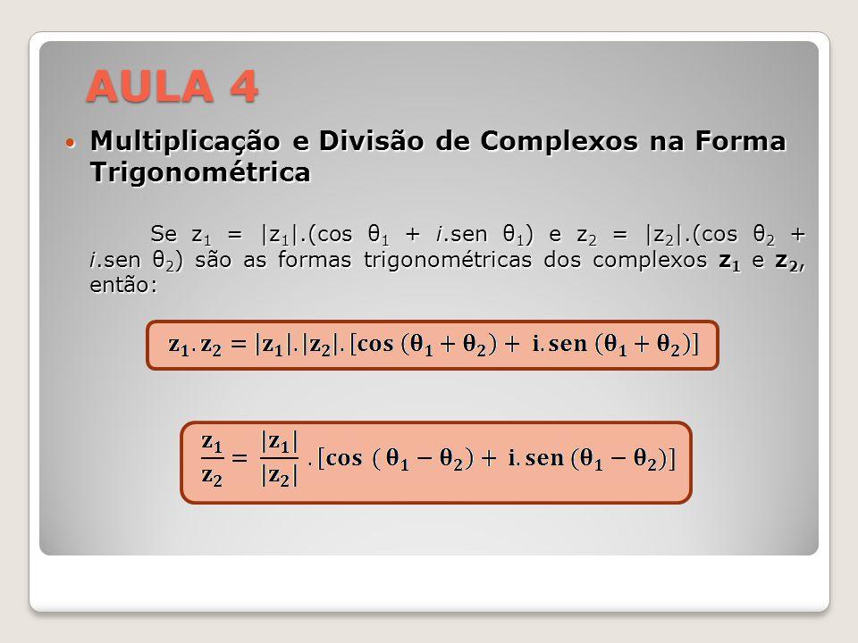 AULA 4 Multiplicação e Divisão de Complexos na Forma Trigonométrica