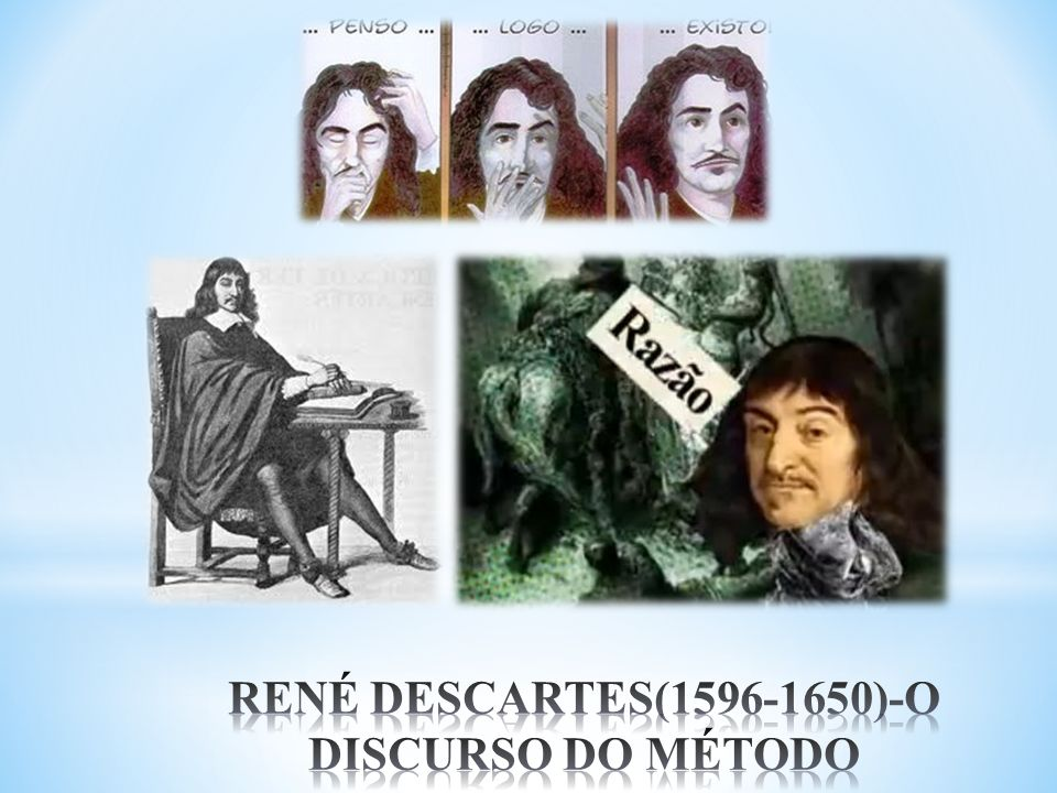 RENÉ DESCARTES(1596-1650)-O DISCURSO DO MÉTODO