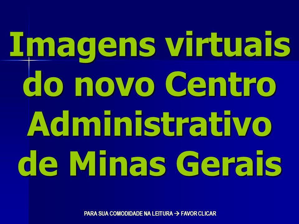 Imagens virtuais do novo Centro Administrativo de Minas Gerais