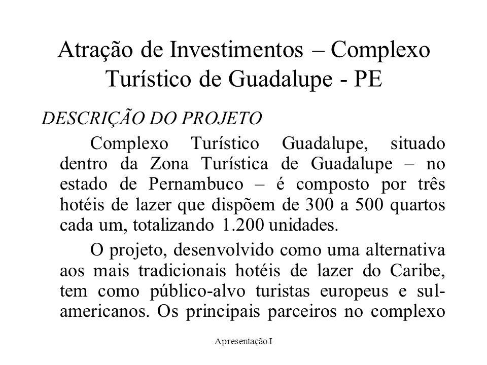 Atração de Investimentos – Complexo Turístico de Guadalupe - PE