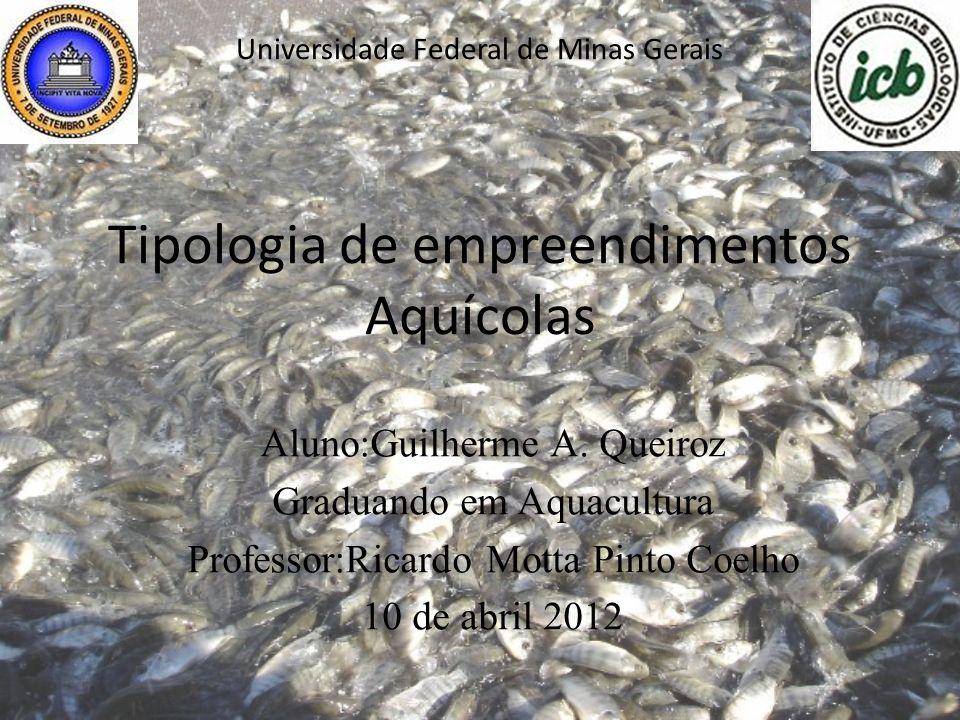 Aluno:Guilherme A. Queiroz Graduando em Aquacultura