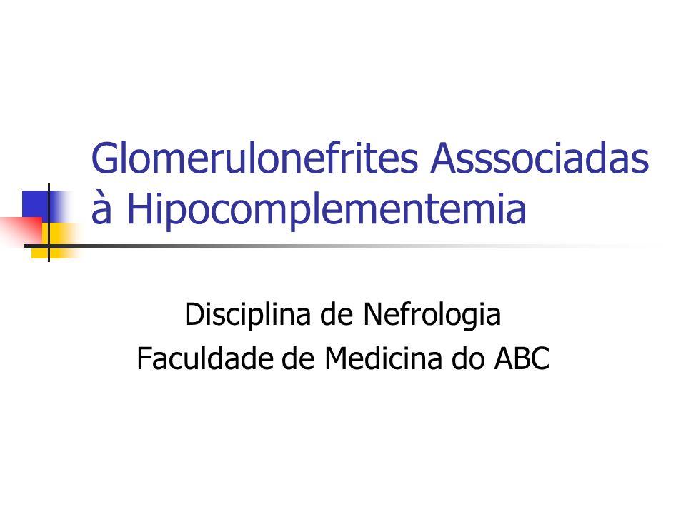 Glomerulonefrites Asssociadas à Hipocomplementemia