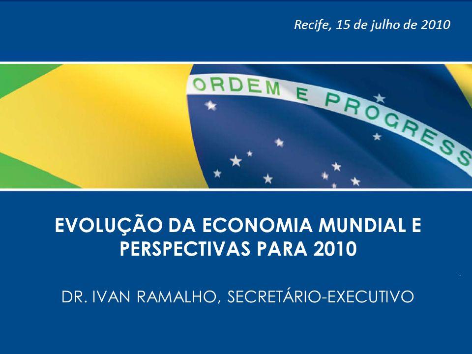 EVOLUÇÃO DA ECONOMIA MUNDIAL E PERSPECTIVAS PARA 2010