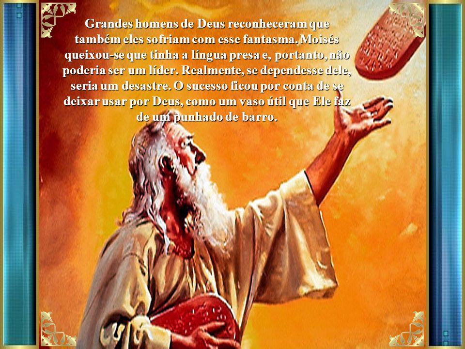 Grandes homens de Deus reconheceram que também eles sofriam com esse fantasma.