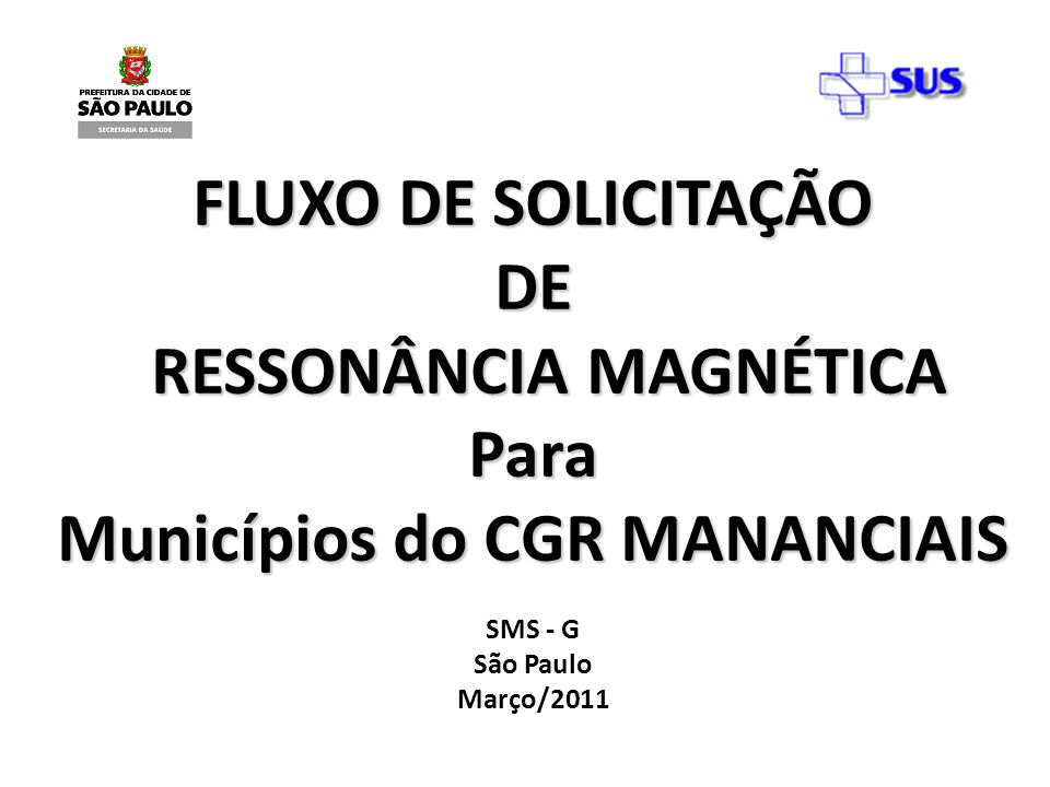 RESSONÂNCIA MAGNÉTICA Municípios do CGR MANANCIAIS