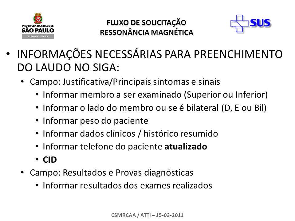 INFORMAÇÕES NECESSÁRIAS PARA PREENCHIMENTO DO LAUDO NO SIGA: