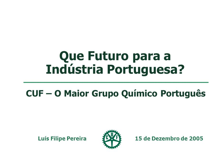 Enquadramento CUF é o maior grupo químico português