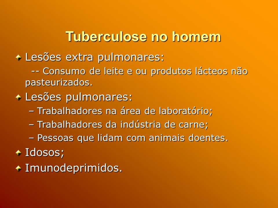 Tuberculose no homem Lesões extra pulmonares: Lesões pulmonares: