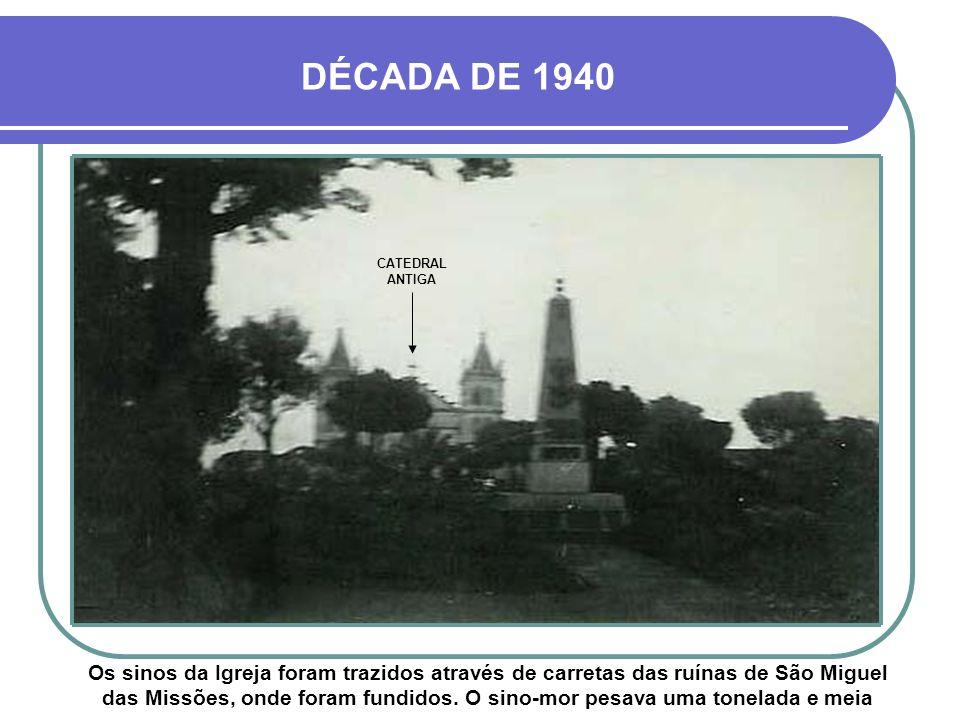 DÉCADA DE 1940 CATEDRAL ANTIGA.