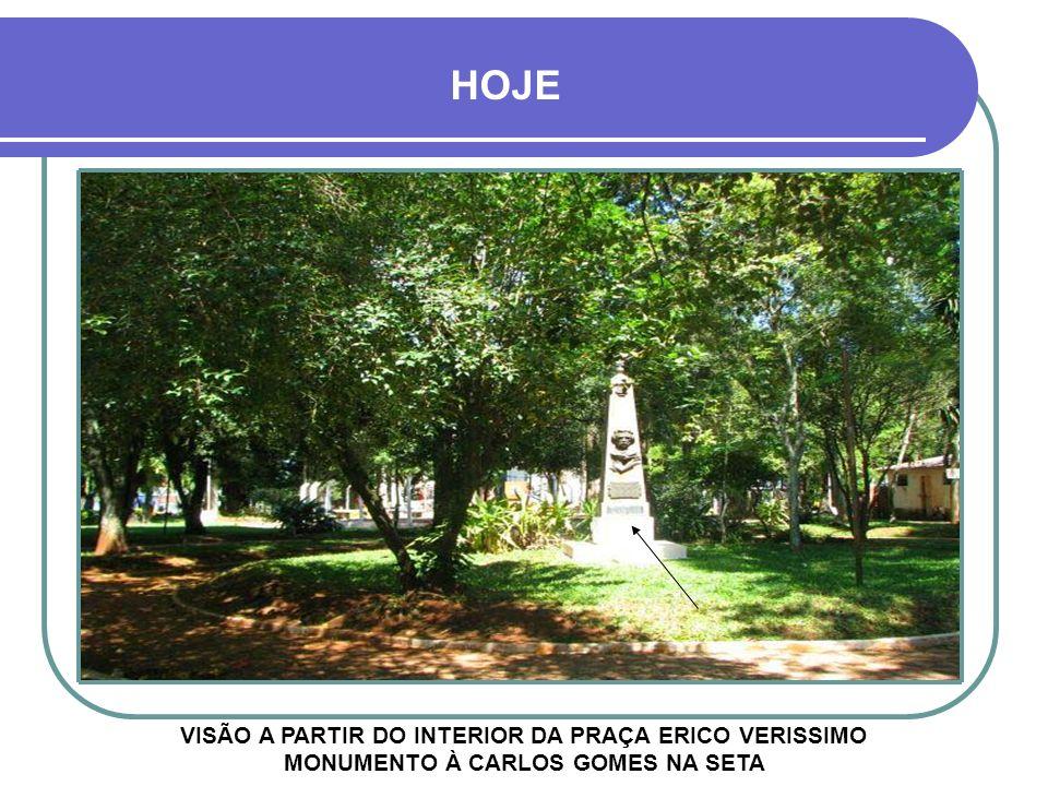 HOJE VISÃO A PARTIR DO INTERIOR DA PRAÇA ERICO VERISSIMO