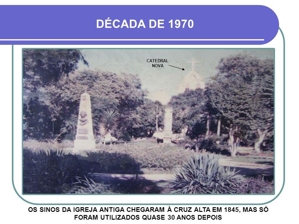 DÉCADA DE 1970 CATEDRAL NOVA.