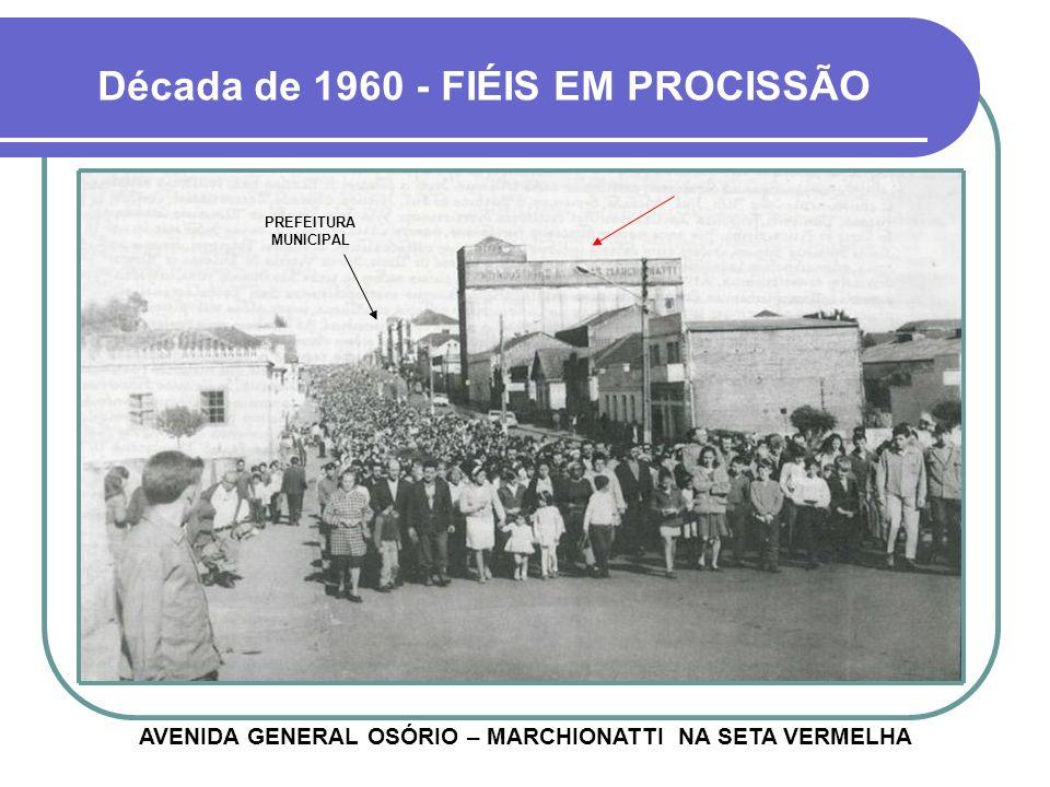 Década de 1960 - FIÉIS EM PROCISSÃO