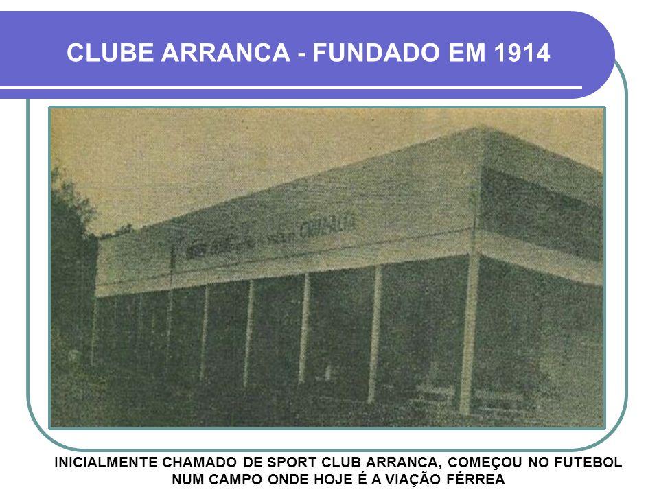 CLUBE ARRANCA - FUNDADO EM 1914