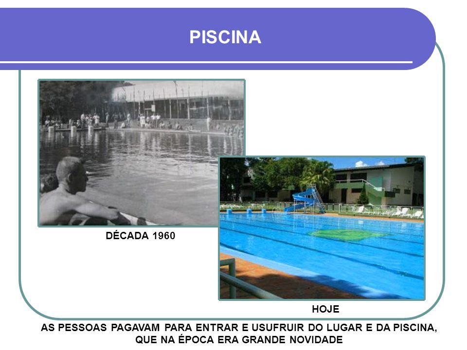 PISCINA DÉCADA 1960. HOJE.