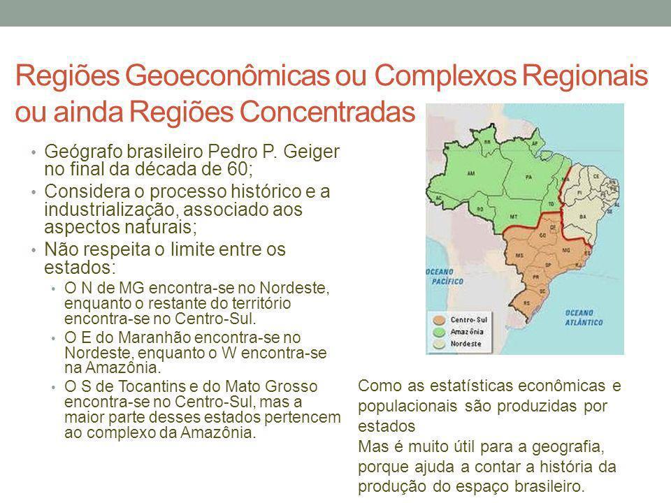 Regiões Geoeconômicas ou Complexos Regionais ou ainda Regiões Concentradas