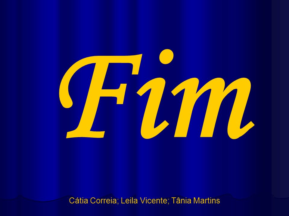 Cátia Correia; Leila Vicente; Tânia Martins