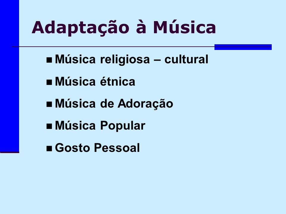 Adaptação à Música Música religiosa – cultural Música étnica