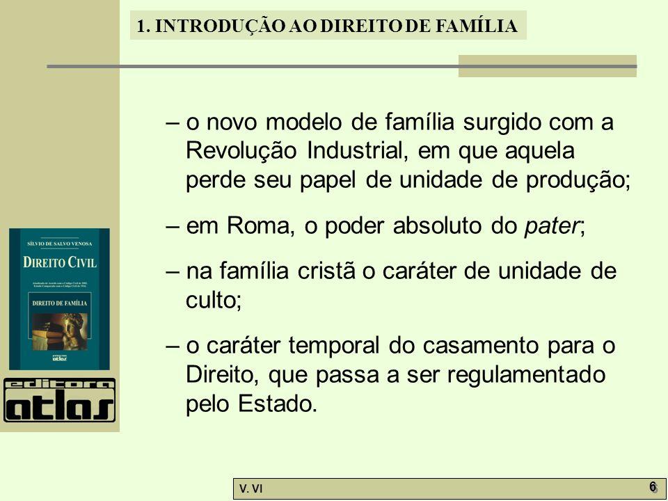 – o novo modelo de família surgido com a Revolução Industrial, em que aquela perde seu papel de unidade de produção;