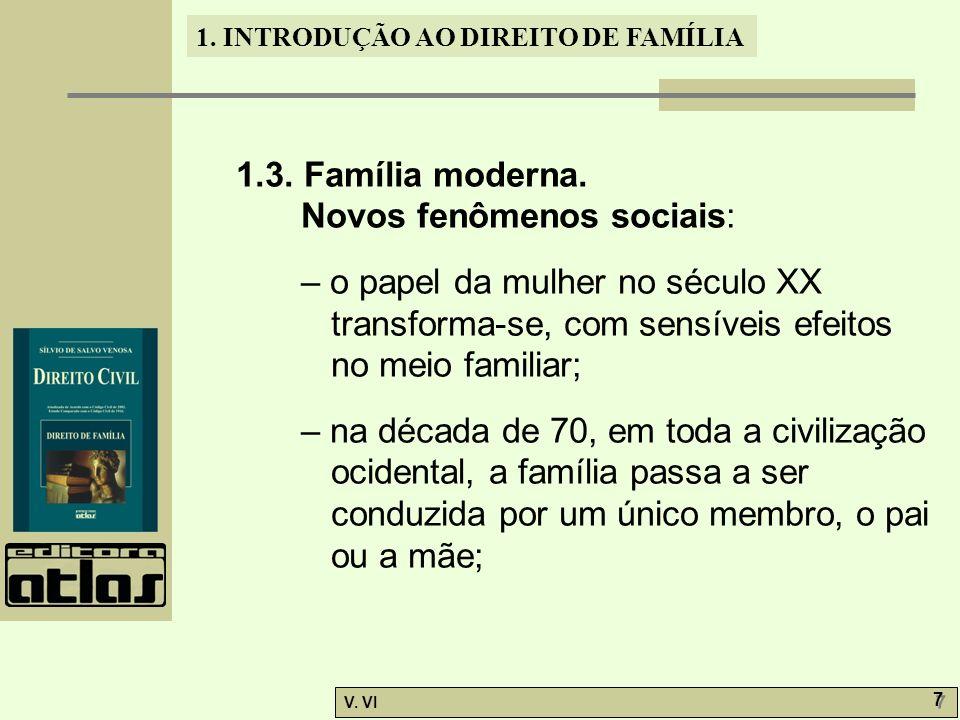 1.3. Família moderna. Novos fenômenos sociais: – o papel da mulher no século XX transforma-se, com sensíveis efeitos.