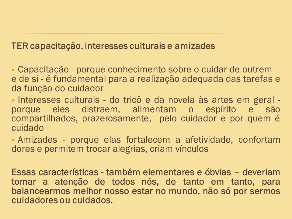 TER capacitação, interesses culturais e amizades