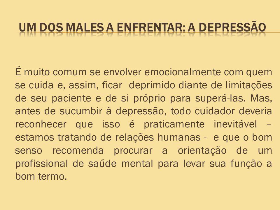 Um dos males a enfrentar: a depressão