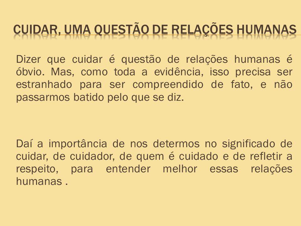 CUIDAR, UMA QUESTÃO DE RELAÇÕES HUMANAS