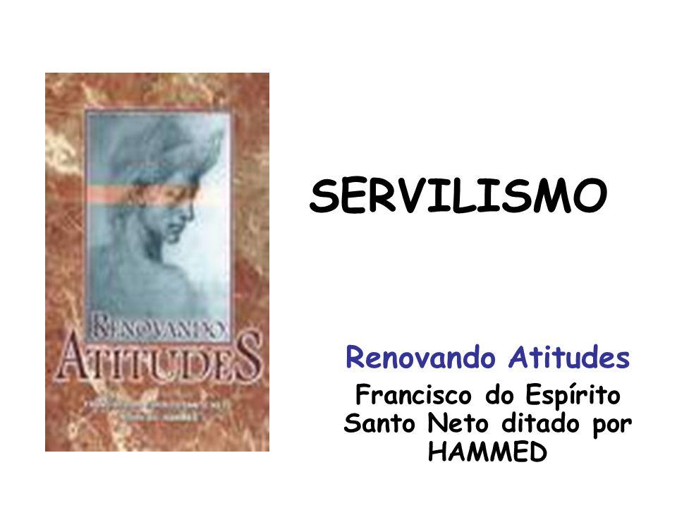 Renovando Atitudes Francisco do Espírito Santo Neto ditado por HAMMED