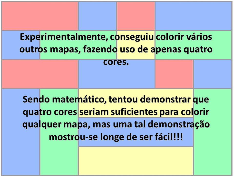 Experimentalmente, conseguiu colorir vários outros mapas, fazendo uso de apenas quatro cores.