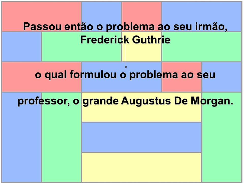 Passou então o problema ao seu irmão, Frederick Guthrie
