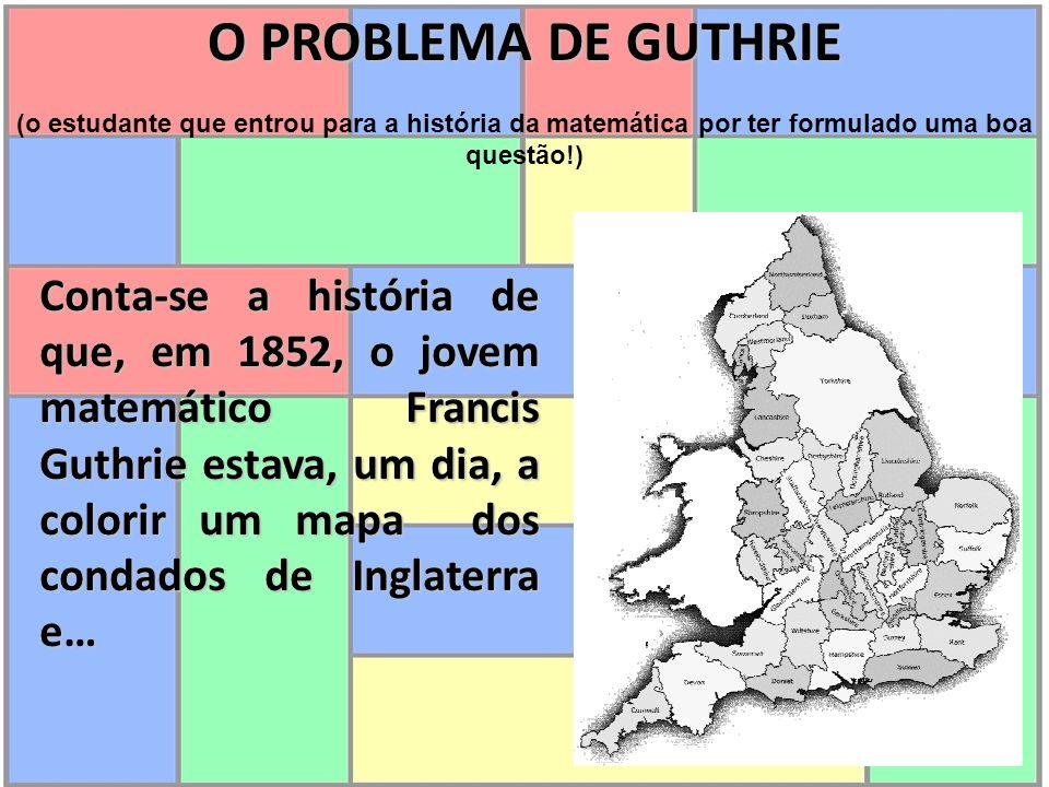 O PROBLEMA DE GUTHRIE (o estudante que entrou para a história da matemática por ter formulado uma boa questão!)