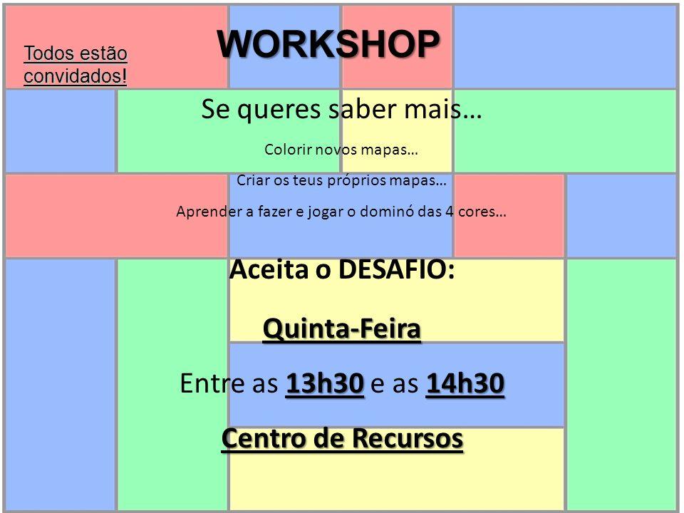 WORKSHOP Se queres saber mais… Aceita o DESAFIO: Quinta-Feira