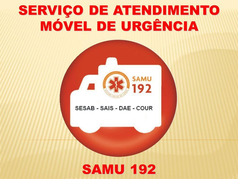 SERVIÇO DE ATENDIMENTO MÓVEL DE URGÊNCIA SAMU 192