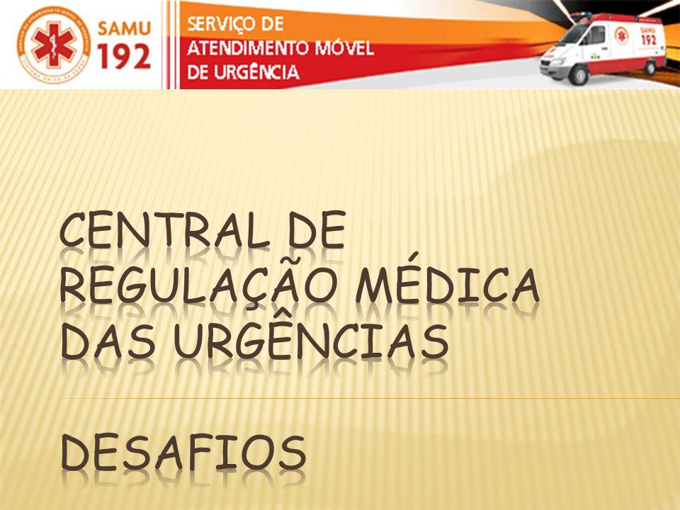 Central de Regulação Médica das Urgências Desafios