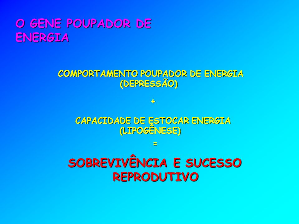 O GENE POUPADOR DE ENERGIA