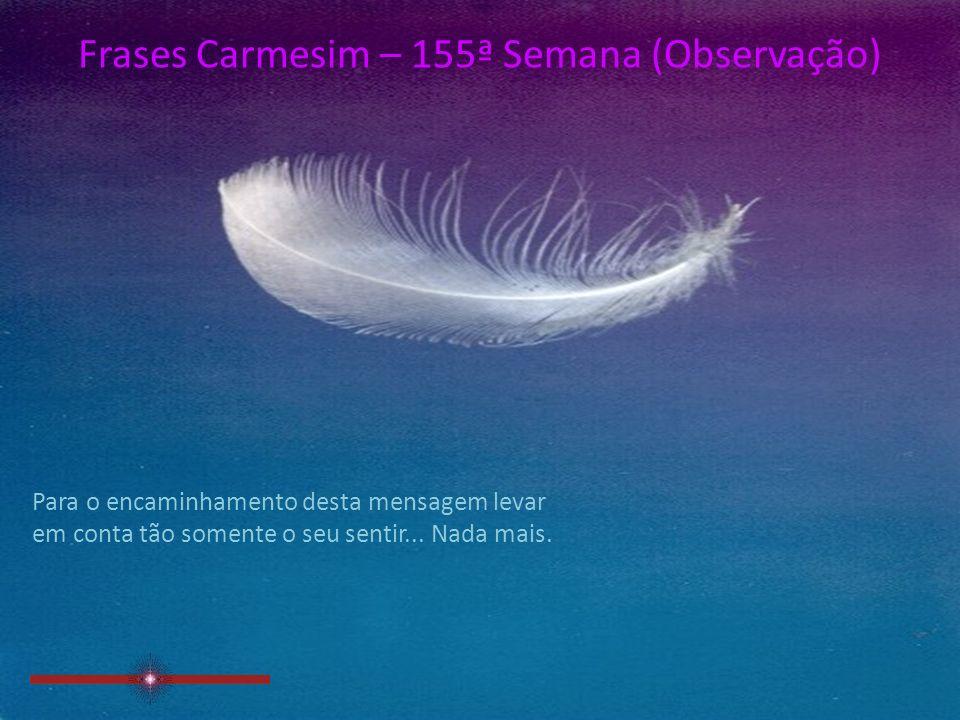 Frases Carmesim – 155ª Semana (Observação)