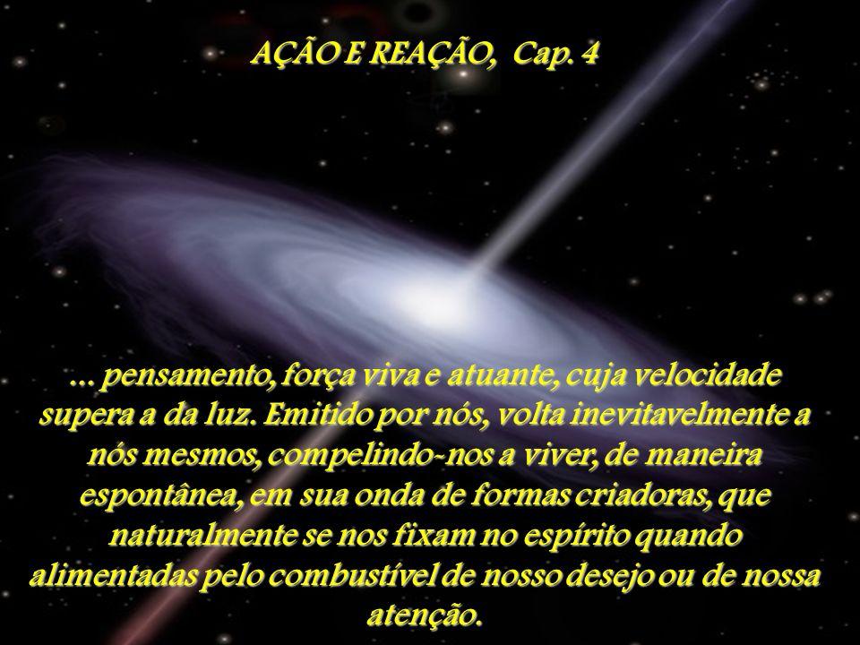 AÇÃO E REAÇÃO, Cap. 4